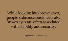 new ideas eye quotes brown Brown Eyes Facts, Brown Eye Quotes, Eye Facts, Brown Eyed Girls, Wtf Fun Facts, Random Facts, Psychology Facts, The More You Know, Me Quotes
