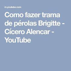 Como fazer trama de pérolas Brigitte - Cícero Alencar - YouTube