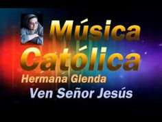 Musica Catolica - Hermana Glenda - Cantos Catolicos