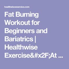 Fat Burning Workout for Beginners and Bariatrics | Healthwise Exercise/At Home Workouts/Functional Fitness
