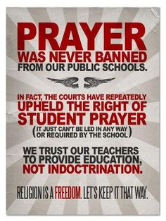 Prayer was never banned... It just can't be led in any way or required in the school. Religion is a freedom.