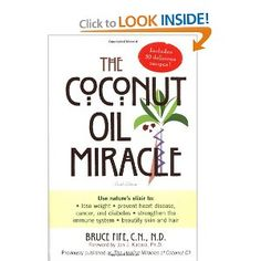 I can not say enough about the benefits of coconut oil...our family uses it for EVERYTHING!!!!
