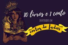 Mademoiselle Loves Books: 10 livros e 1 conto inspirados em contos de fadas