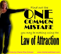 1 Common Mistake with LOA by Cherie Roe Dirksen