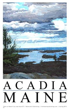 The clouds over Acadia are beautifully translated in the original painting by Maine artist, Judy Taylor. Liven up your walls with this great poster at www.maineartspublishing.com. It's Art! It's Maine!