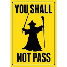 You Shall Not Pass Sign Movie Poster Love it! Could use to decorate for my Hobbit party