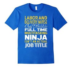 Labor and Delivery Nurse Is Not An Actual Job Title TShirt