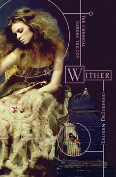 Wither (The Chemical Garden #1) - Lauren DeStefano