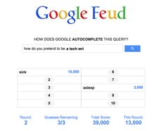 """Ever enjoy """"Family Feud"""" or the what comes next game? Check out """"Google Feud"""" where you guess what hilarious phrase comes next..."""