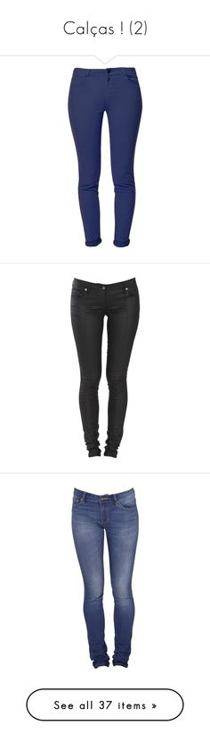 """Calças ! (2)"" by karine-lima ❤ liked on Polyvore featuring jeans, pants, bottoms, calças, navy blue, women, sass bide jeans, jeggings jeans, stretch jeggings and low rise black skinny jeans"