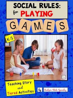 Social Rules for Playing Games!  Teaches the skills of being a graceful loser, tone of voice, using peer's names and more while playing games!
