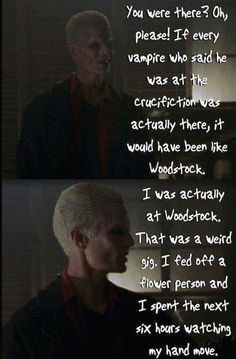 If every vampire who said he was at the crucifixion was actually there, it would have been like Woodstock.