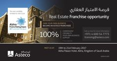 Own your own business and sell Real Estate from around the world. Talk to us about joining our network of Franchises.  Come and visit us at the Abha Franchising Expo 2017 in the Kingdom of Saudi Arabia.  Dates – 19 to 22 February 2017 Venue - Abha Palace Hotel, Abha, KSA  #Asteco #UKaccredited #RealEstate #trainingacademy #franchisingopportunities #Astecofranchising  www.asteco.com