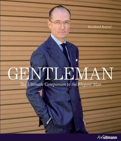 Read Gentleman The Ultimate Companion to the Elegant Man Free Gentleman Stil, True Gentleman, Best Audiobooks, Social Trends, Elegant Man, Shirt Maker, Classic Man, Well Dressed Men, Audio Books