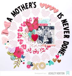 A Mother's Love Is Never Done | scrapbooking with the Silhouette CAMEO
