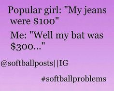 Ooohhhh, that popular girl just got roasted! Go softball players!!!!