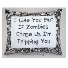 Funny Cross Stitch Pillow, Black and White Pillow, Zombies Quote. $23.00, via Etsy.