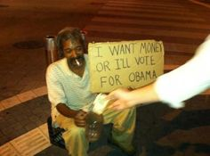 I want money or I will vote for Obama