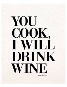 #cooking #wine #words #quote