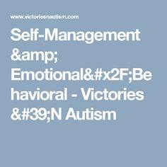 Self-Management & Emotional/Behavioral - Victories 'N Autism