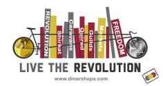Live the Revolution! Live Muamalat! Join us! http://www.dinarshops.com/form-to-join-us.html