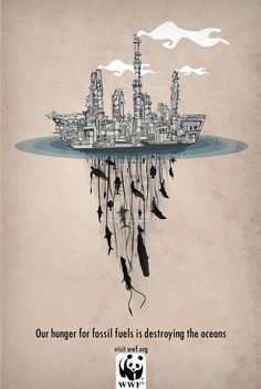 """""""Our hunger for fossil fuels is destroying the oceans"""" poster by AirDuster. A mock up WWF Pollution Campaign Poster."""