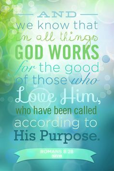 And we know that in all things, God works for the good of those who love Him, who have been called according to His purpose. - Romans 8:28 #NIVWomansStudyBible