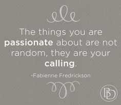 be passionate!