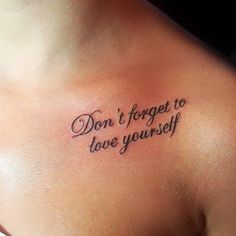 http://tattoomagz.com/lovely-meaningful-tattoos/dont-forget-to-love-yourself-meaningful-tattoo/