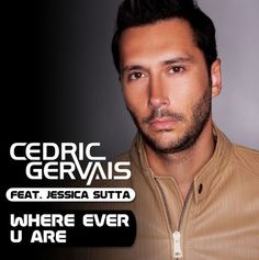 ‎Where Ever U Are (feat. Jessica Sutta) - Single by Cedric Gervais Jessica Sutta, Cedric Gervais, Aly And Fila, Alesso, Armin Van Buuren, Apple Music, Album, Songs, My Favorite Things