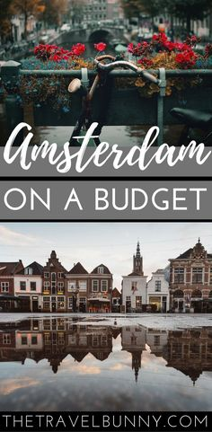 Amsterdam on a budget. Travel guide for Amsterdam with tips on ways to save money in Amsterdam and what to see and do on a budget during your trip to the city