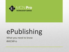 E-Books in Museum Publishing.    mcn-pro-epubcompressed by Liz Neely via Slideshare