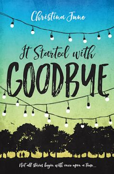 Blog Tour Excerpt & Giveaway - It Started With Goodbye by Christina June
