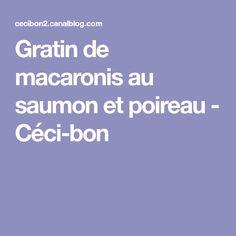 Gratin de macaronis au saumon et poireau - Céci-bon