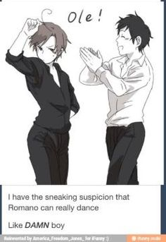 Hetalia - Romano and Spain. I wish this was a gif.>>> I wish this was an episode>>> Spain's actually did teach Romano how to dance to help his with a disease he had Bad Touch Trio, Spamano, Usuk, Code Geass, Blue Exorcist, Black Butler, Hetalia Headcanons, Hetaoni, Hetalia Funny