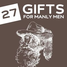 27 Outrageously Masculine Gifts for Manly Men- if your man would rather chop wood then iron his favorite pair of skinny jeans.