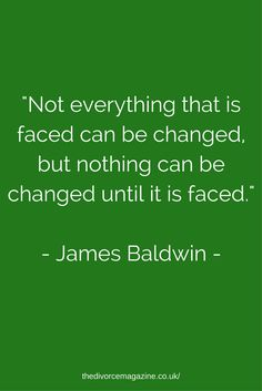James Baldwin Quote - Coping and dealing with divorce Dating Humor Quotes, Divorce Quotes, Funny Quotes, Coping With Divorce, Divorce And Kids, Divorce Online, Dating After Divorce, Wise Quotes, Great Quotes