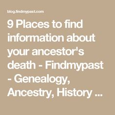 9 Places to find information about your ancestor's death - Findmypast - Genealogy, Ancestry, History blog from Findmypast