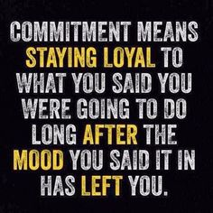 Commitment means staying loyal to what you said you were going to do long after the mood you said it in has left you. Don't give up on your fitness goals! To enhance performance & speed up recovery wear compression socks. Available at http://www.BrightLifeGo.com