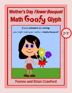 For 2nd and 3rd grade - Let your students use their math skills as they create a wonderful bouquet for their mothers. They might end up with some funny things in their bouquets if they get an answer wrong.  $2.75