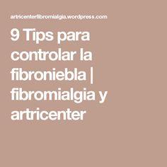 9 Tips para controlar la fibroniebla | fibromialgia y artricenter