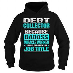 Cool  Debt Collector T shirts
