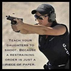 Speaking from experience! Thank God I survived being on the wrong end of a gun in the hands of someone who supposedly loved me. Paper meant nothing to him.