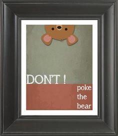 Dont Poke The Bear, Cute Poster, My Beautiful Daughter, My Girl, Robin, Kids Room, Wall Decor, Humor, Cool Stuff