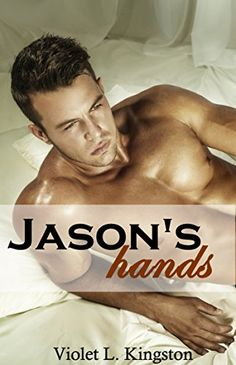 Jason's Hands (Neighbors and Roommates Series Book 1) - Kindle edition by Violet L. Kingston. Literature & Fiction Kindle eBooks @ Amazon.com.