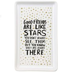 """""""Good Friends are Like Stars. You don't always see them but you know they are always there."""" Friendship Quote Trinket Tray"""