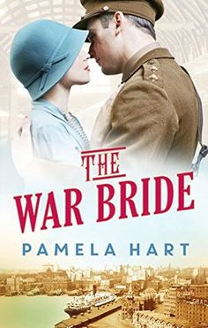 Historical Fiction 2016. Post-WWI Fiction. The War Bride by Pamela Hart.