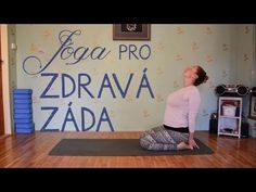 JÓGA PRO ZDRAVÁ ZÁDA | 15 minut proti bolesti zad - YouTube Yoga Videos, Workout Videos, La Formation, Back Pain, Excercise, Healthy Life, Health Fitness, Kids Rugs, Youtube
