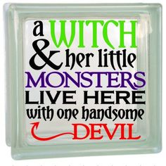 A Witch & her little monsters live here with one handsome devil - Vinyl decal - for DIY project