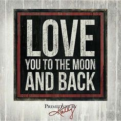 Love You to the Moon and Back : Primitives by Kathy by Kathy Phillips (2014,...